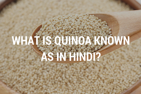 What Is Quinoa Known As in Hindi?
